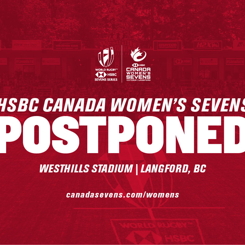 World Rugby and Rugby Canada announce postponement of HSBC Canada Women's Sevens as part of further actions in response to the global COVID-19 pandemic